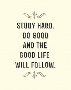 Study Hard Do Good Motivational